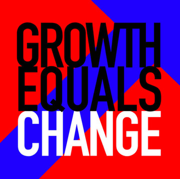 Growth Only Comes From Change
