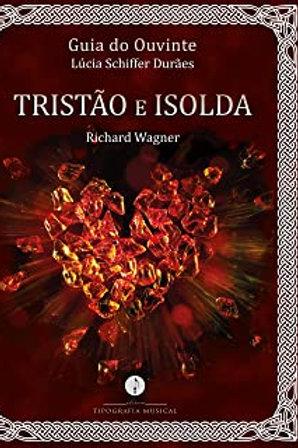 Guia do Ouvinte: Tristão e Isolda (