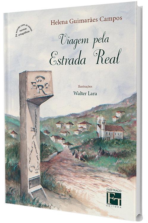 """Viagem pela Estrada Real - Série """"Caminhos da nossa terra"""""""