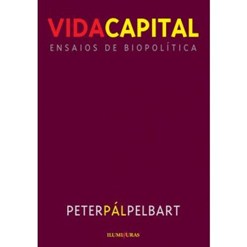 Vida capital     Autor: Peter Pál Pelbart