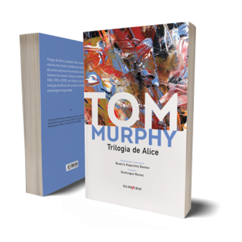 Trilogia de Alice   Autor: Tom Murphy