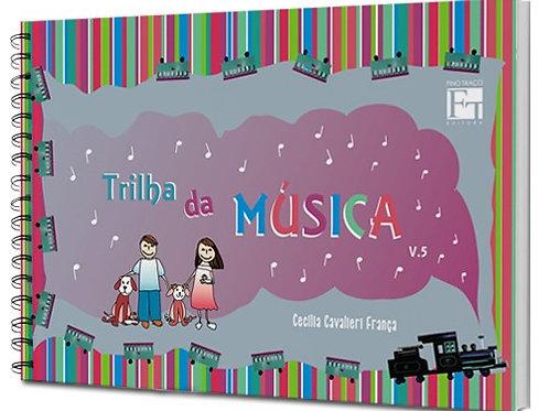 TRILHA DA MUSICA - VOL. 5 -  CECÍLIA CAVALIERI FRANCA