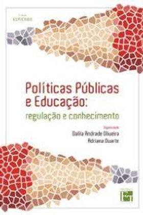 Políticas Públicas e Educação: Regulação e Conhecimento - Política