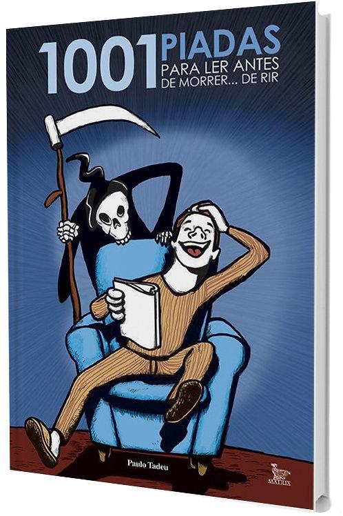 1001 piadas para ler antes de morrer... de rir!