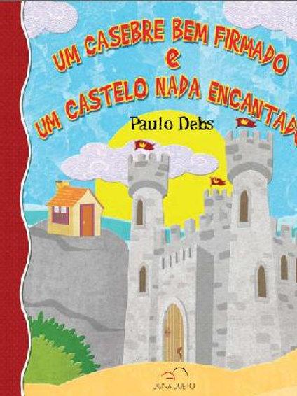 Um casebre bem firmado e um castelo nada encantado