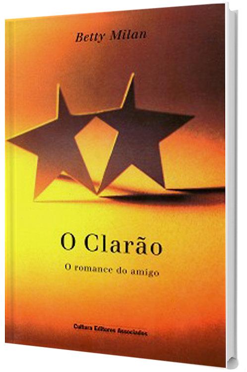 O Clarão - O Romance do Amigo -  Literatura