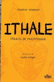 ITHALE FÁBULAS DE MOÇAMBIQUE Autor(es): ARTINÉSIO WIDNESSE