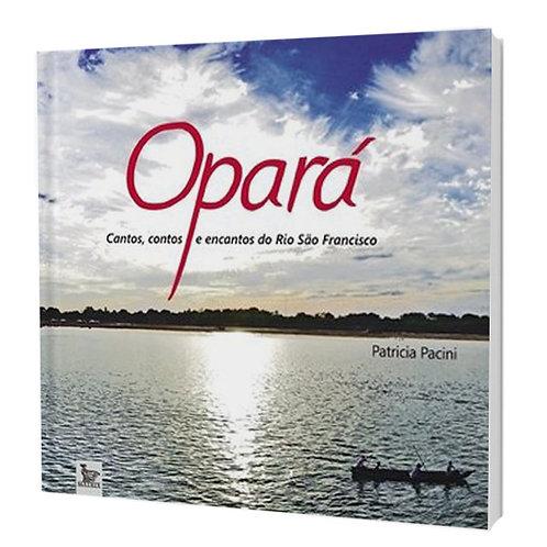Opará: cantos, contos e encantos do Rio São Francisco