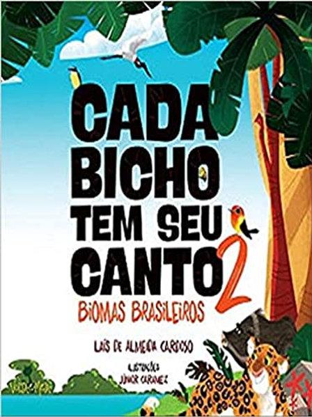 CADA BICHO TEM SEU CANTO – BIOMAS BRASILEIROS