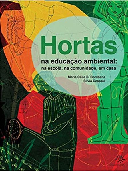 Hortas na Educação Ambiental: na Escola, na Comunidade, Em Casa