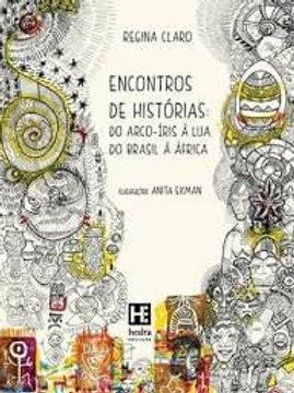 Encontros de Histórias. Do Arco-Íris à Lua, do Brasil à África - África Indígenas