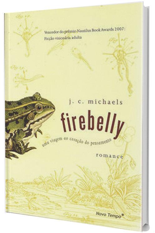 Firebelly. Uma Viagem ao Coração do Pensamento
