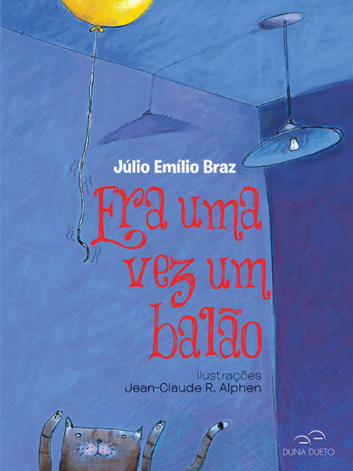 Era uma vez um balão -  Autor: JÚLIO EMÍLIO BRAZ