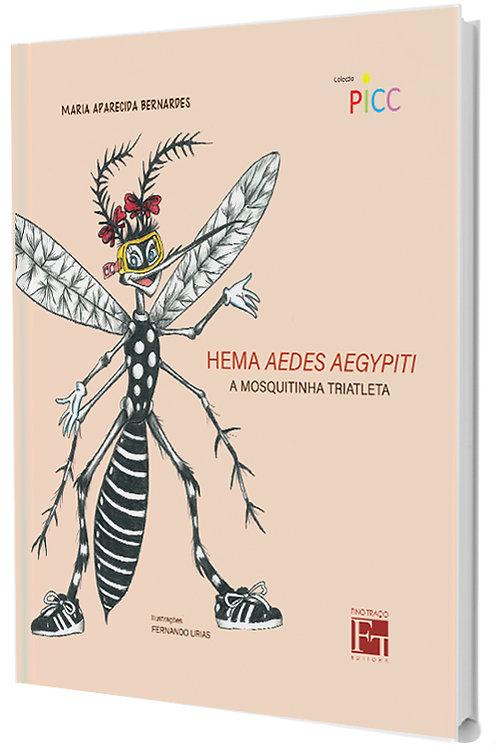 Hema Aedes Aegypti: a mosquitinha triatleta - Saúde