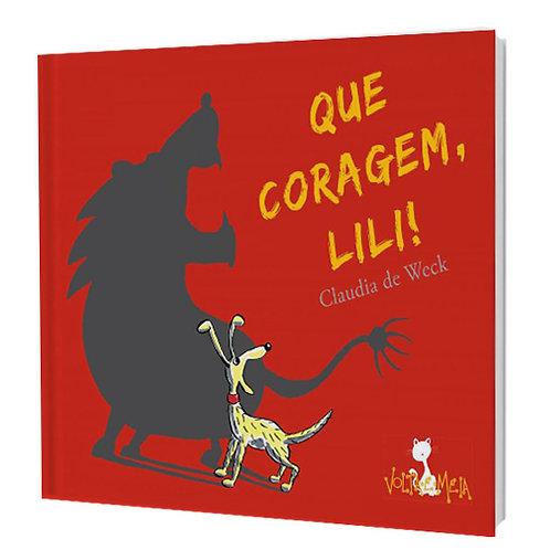 Que Coragem, Lili!
