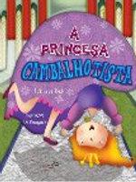 A princesa cambalhotista   -  Autora: FÁTIMA REIS Ilustradora: LIE KOBAYASHI