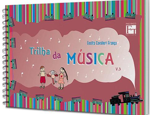 TRILHA DA MUSICA - VOL. 3 - CECÍLIA CAVALIERI FRANCA