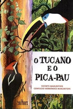 TUCANO E O PICA-PAU, O Autor(es): VICENTE MAKURITOFE