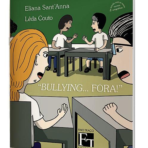 Bullying... Fora! - Convivência Social