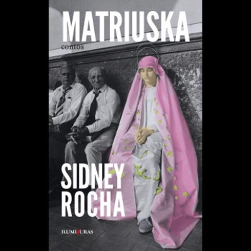 Matriuska  -   Autor: Sidney Rocha