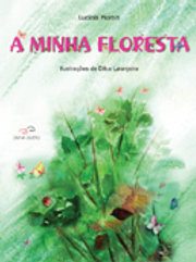 A minha floresta  - Autora: LUCÍOLA MORAIS