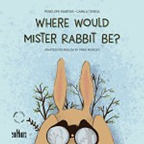 WHERE WOULD MISTER RABBIT BE? Autor(es): PENELOPE MARTINS