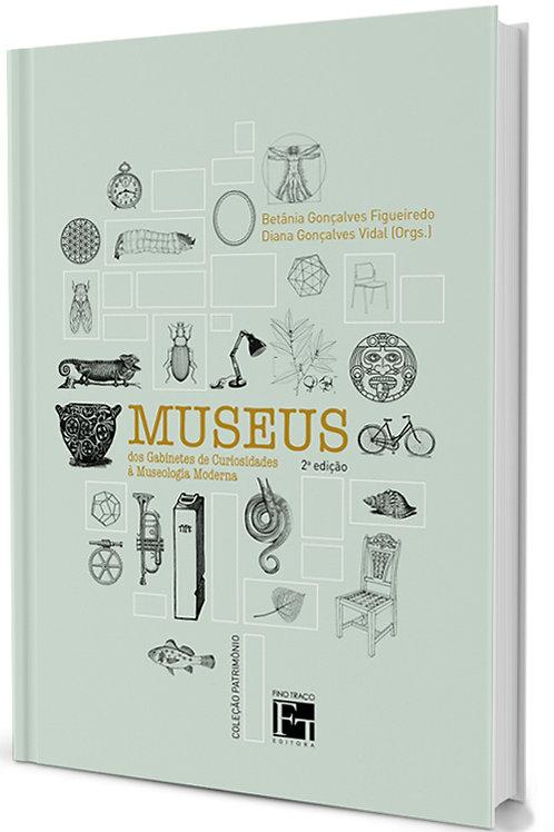 MUSEUS: DOS GABINETES DE CURIOSIDADES A MUSEOLOGIA MODERNA