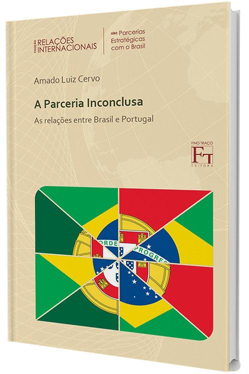 A PARCERIA INCONCLUSA - AS RELAÇÕES ENTRE BRASIL E PORTUGAL