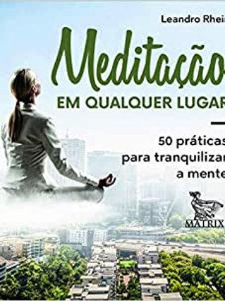 Meditação em qualquer lugar -  Exercício Espiritual