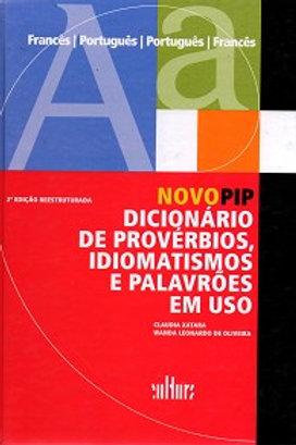 NOVO PIP - Dicionário de provérbios, idiomatismos e palavrões em uso Autor(es): CLAUDIA MARIA XATARA WANDA / LEONARDO DE OLIV