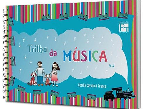 TRILHA DA MUSICA - VOL. 4 -  CECÍLIA CAVALIERI FRANCA
