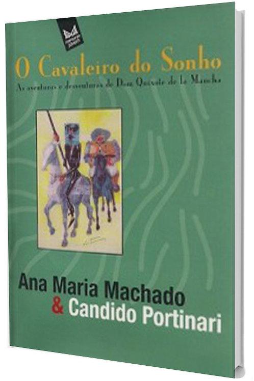 O cavaleiro do sonho - As aventuras e desventuras de Dom Quixote de la Mancha