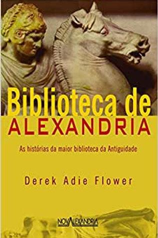A Biblioteca de Alexandria: as Histórias da Maior Biblioteca da Antiguidade