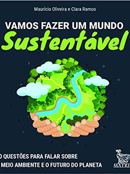 Vamos fazer um mundo sustentável - Preservação