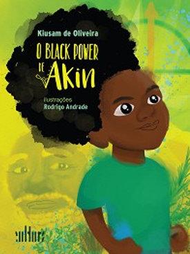 BLACK POWER DE AKIN, O Autor  KIUSAM DE OLIVEIRA