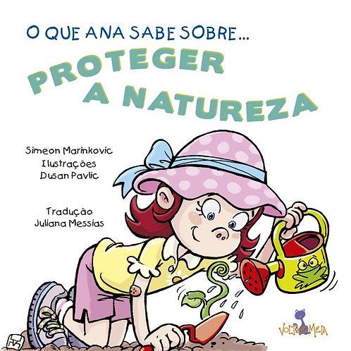O que Ana sabe sobre… Proteger a natureza