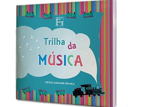 TRILHA DA MUSICA - VOL 1 - CECÍLIA CAVALIERI FRANCA