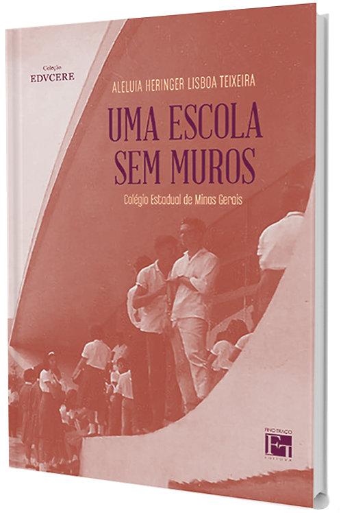 Uma Escola sem Muros: Colégio Estadual de Minas Gerais - Memória