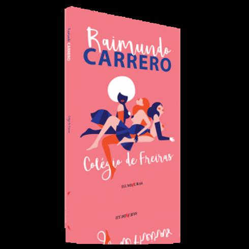 Colégio de Freiras  -  Autor: Raimundo Carrero