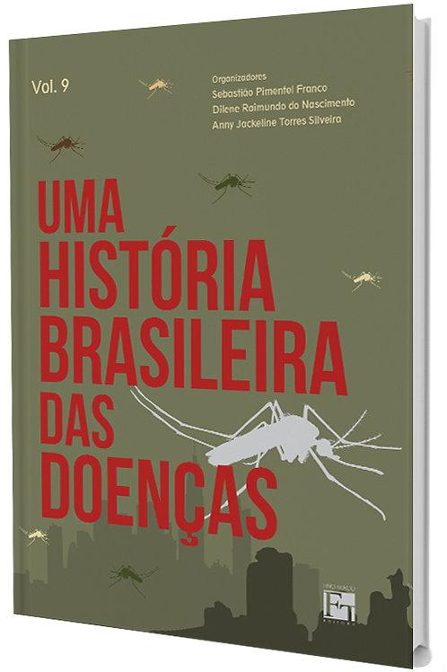 UMA HISTÓRIA BRASILEIRA DAS DOENÇAS - VOL. 9