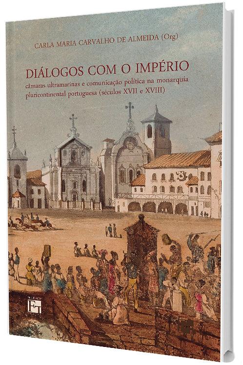 DIÁLOGOS COM O IMPÉRIO: CÂMARAS ULTRAMARINAS E COMUNICAÇÃO POLÍTICA NA MONARQUIA