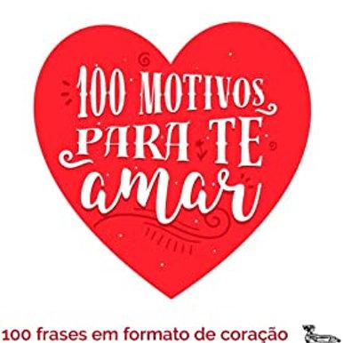 100 motivos para te amar: 100 frases em formato de coração para demonstrar seu amor