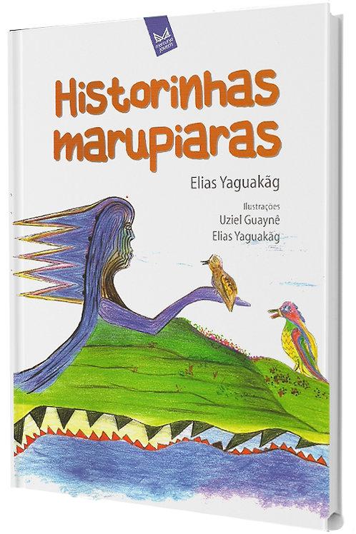Historinhas Marupiaras - Contos Indígenas