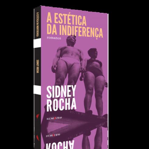 Estética da indiferença, A  -  Autor: Sidney Rocha