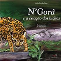 N'Gorá e a criação dos bichos   Autor: JÚLIO EMÍLIO BRAZ