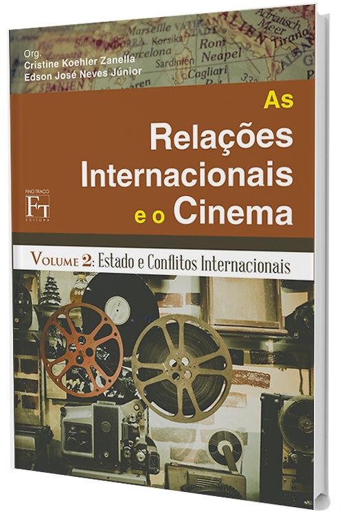 AS RELAÇÕES INTERNACIONAIS E O CINEMA VOLUME 2: ESTADO E CONFLITOS INTERNACIONAIS