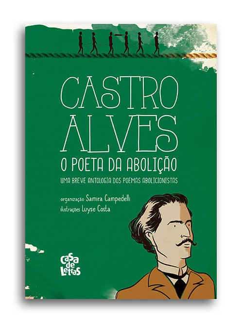 Castro Alves. O Poeta da Abolição - Escravidão