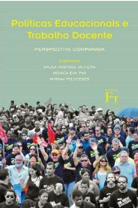 POLÍTICAS EDUCACIONAIS E TRABALHO DOCENTE: PERSPECTIVA COMPARADA (ORGS.) DALILA ANDRADE OLIVEIRA, MYRIAM FELDFEBER E MÔNICA E