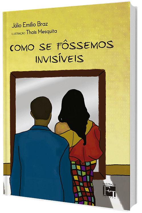 Como se fôssemos invisíveis