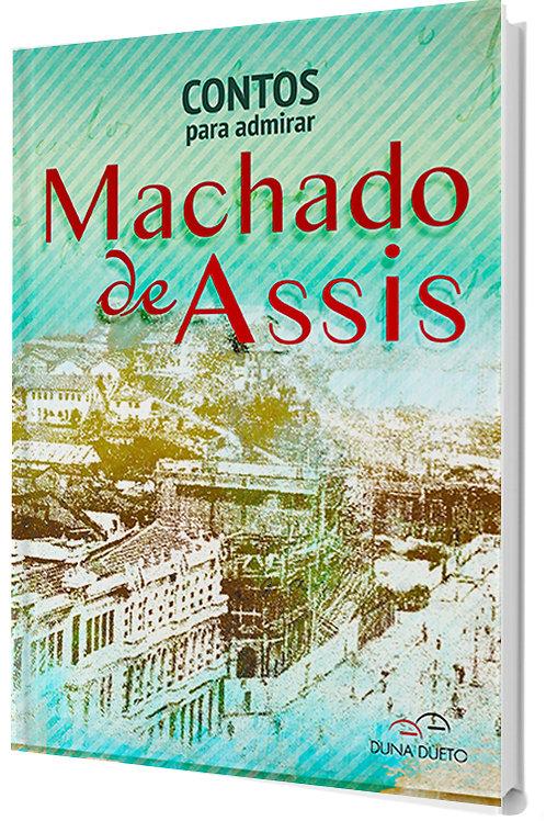 Contos para admirar Machado de Assis